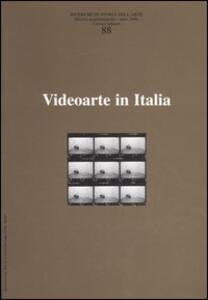 Ricerche di storia dell'arte. Vol. 88: Videoarte in Italia.