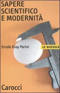 Libro Sapere scientifico e modernità Ercole G. Parini