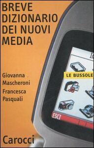 Libro Breve dizionario dei nuovi media Giovanna Mascheroni , Francesca Pasquali