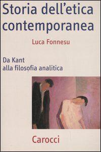 Storia dell'etica contemporanea. Da Kant alla filosofia analitica