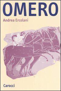Omero. Introduzione allo studio dell'epica greca arcaica