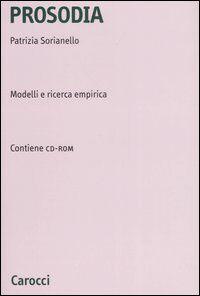 Prosodia. Modelli e ricerca empirica. Con CD-ROM