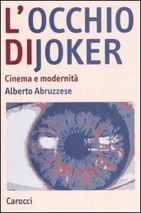 L' occhio di Joker. Cinema e modernità