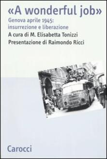 A wonderful job. Genova aprile 1945: insurrezione e liberazione.pdf