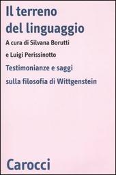 Il terreno del linguaggio. Testimonianze e saggi sulla filosofia di Wittgenstein