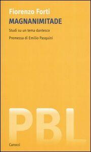 Foto Cover di Magnanimitade. Studi su un tema dantesco, Libro di Fiorenzo Forti, edito da Carocci