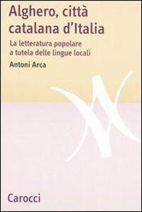 Alghero, città catalana d'Italia. La letteratura popolare a tutela delle lingue locali