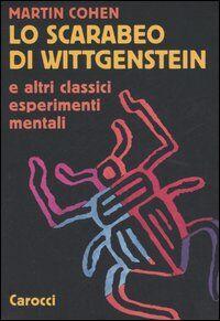 Lo scarabeo di Wittgenstein e altri classici esperimenti mentali