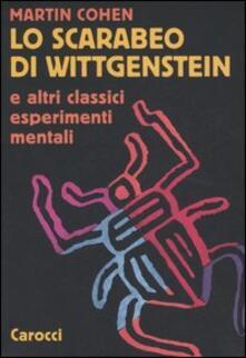 Lpgcsostenible.es Lo scarabeo di Wittgenstein e altri classici esperimenti mentali Image