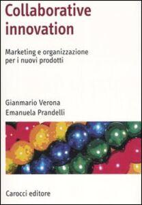 Collaborative innovation. Marketing e organizzazione per i nuovi prodotti