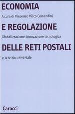 Economia e regolazione delle reti postali. Globalizzazione, innovazione tecnologica e servizio universale