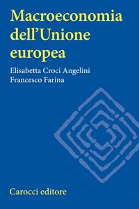 Libro Macroeconomia dell'Unione europea Elisabetta Angelini Croci , Francesco Farina