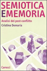 Semiotica e memoria. Analisi del post-conflitto