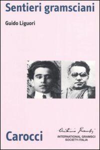 Libro Sentieri gramsciani Guido Liguori