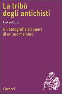 Libro La tribù degli antichisti. Un'etnografia ad opera di un suo membro  Andrea Cozzo