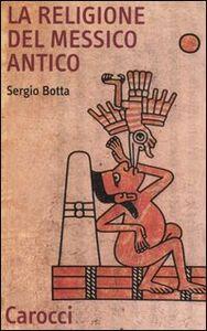 Libro La religione del Messico antico Sergio Botta