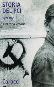 Libro Storia del PCI 1921-1991 Albertina Vittoria