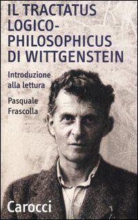 Il tractatus logico-philosophicus di Wittgenstein. Introduzione alla lettura