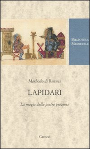 Libro Lapidari. La magia delle pietre preziose. Testo latino a fronte Marbodo di Rennes