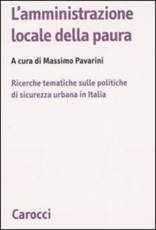 Rallydeicolliscaligeri.it L' amministrazione locale della paura. Ricerche tematiche sulle politiche di sicurezza urbana in Italia Image