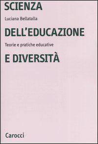 Scienza dell'educazione e diversità. Teorie e pratiche educative
