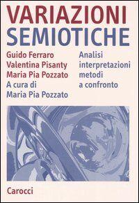 Variazioni semiotiche. Analisi interpretazioni metodi a confronto