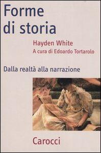 Foto Cover di Forme di storia. Dalla realtà alla narrazione, Libro di Hayden White, edito da Carocci