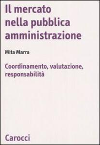Il mercato nella pubblica amministrazione. Coordinamento, valutazione, responsabilità