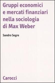 Gruppi economici e mercati finanziari nella sociologia di Max Weber.pdf