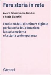 Fare storia in rete. Fonti e modelli di scrittura digitale per la storia dell'educazione, la storia moderna e la storia contemporanea