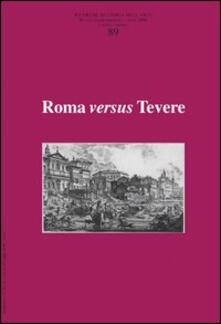 Ricerche di storia dell'arte. Vol. 89: Roma versus Tevere. - copertina