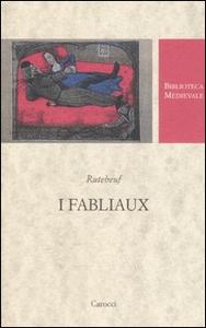 Libro I fabliaux. Testo francese a fronte Rutebeuf