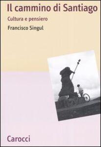 Il cammino di Santiago. Cultura e pensiero