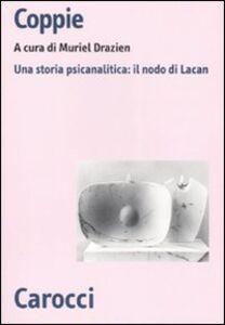 Foto Cover di Coppie. Una storia psicanalitica: il nodo di Lacan, Libro di  edito da Carocci