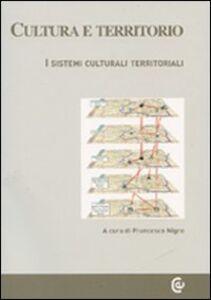 Libro Cultura e territorio. I sistemi culturali territoriali. Con CD-ROM