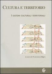 Cultura e territorio. I sistemi culturali territoriali. Con CD-ROM
