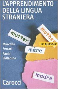 Libro L' apprendimento della lingua straniera Marcella Ferrari , Paola Palladino