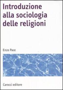 Libro Introduzione alla sociologia delle religioni Enzo Pace