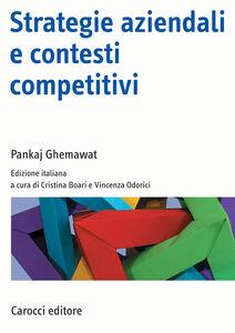 Libro Strategie aziendali e contesti competitivi Pankaj Ghemawat