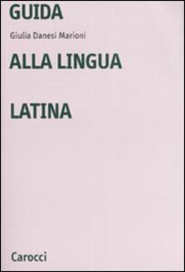Libro Guida alla lingua latina Giulia Danesi Marioni