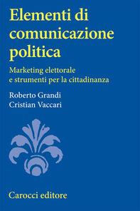 Elementi di comunicazione politica. Marketing elettorale e strumenti per la cittadinanza