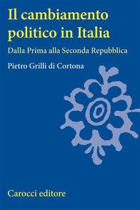 Il cambiamento politico in Italia. Dalla Prima alla Seconda Repubblica