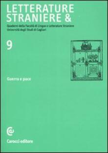 Letterature straniere &. Quaderni della Facoltà di lingue e letterature straniere dellUniversità degli studi di Cagliari. Vol. 9: Guerra e pace..pdf