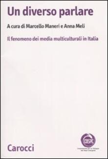 Un diverso parlare. Il fenomeno dei media multiculturali in Italia.pdf