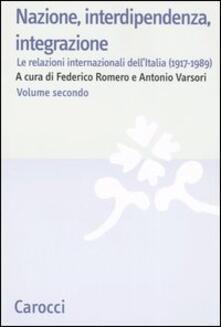 Nazione, interdipendenza, integrazione. Vol. 2: Le relazioni internazionali dellItalia (1917-1989)..pdf