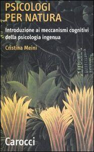 Psicologi per natura. Introduzione ai meccanismi cognitivi della psicologia ingenua