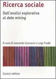 Libro Ricerca sociale. Dall'analisi esplorativa al data mining