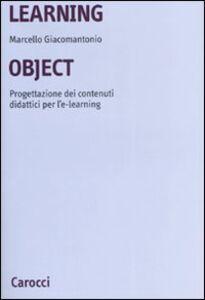 Learning object. Progettazione dei contenuti didattici per l'e-learning