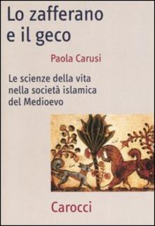 Capturtokyoedition.it Lo zafferano e il geco. Le scienze della vita nella società islamica del Medioevo Image