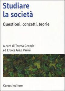 Foto Cover di Studiare la società. Questioni, concetti, teorie, Libro di  edito da Carocci